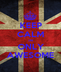 KEEP CALM IM ONLY AWESOME - Personalised Poster A1 size