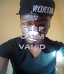 KEEP CALM IM VALiiD  - Personalised Poster A1 size