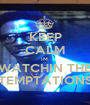 KEEP CALM IM  WATCHIN THE TEMPTATIONS - Personalised Poster A1 size