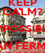 KEEP CALM? IMPOSSIBLE SAN FERMIN IS COMING - Personalised Poster A1 size