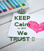 KEEP Calm In SKK We TRUST 🍀 - Personalised Poster A1 size