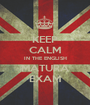 KEEP CALM IN THE ENGLISH MATURA EXAM - Personalised Poster A1 size