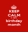 KEEP CALM is sipho birthday month - Personalised Poster A1 size