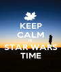 KEEP CALM IS STAR WARS TIME - Personalised Poster A1 size