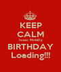 KEEP CALM Isaac Mcbilly BIRTHDAY Loading!!! - Personalised Poster A1 size