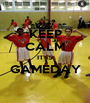 KEEP CALM IT IS GAMEDAY  - Personalised Poster A1 size
