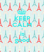 KEEP CALM it is good - Personalised Poster A1 size