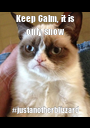 Keep Calm, it is only snow #justanotherblizzard - Personalised Poster A1 size