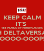 KEEP CALM IT'S  188 PEARLS OF PERSERVANCE'S 6TH DELTAVERSARY OOOO-OOOP! - Personalised Poster A1 size
