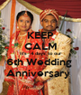 KEEP CALM It's  4 days to our 6th Wedding  Anniversary   - Personalised Poster A1 size