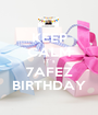 KEEP CALM IT`s 7AFEZ BIRTHDAY - Personalised Poster A1 size