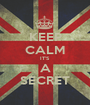 KEEP CALM IT'S A SECRET - Personalised Poster A1 size