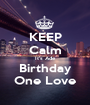 KEEP Calm It's Ade Birthday One Love - Personalised Poster A1 size