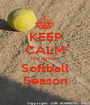 KEEP CALM It's almost Softball Season - Personalised Poster A1 size