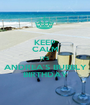 KEEP CALM IT'S ANDREA'S BUBBLY BIRTHDAY - Personalised Poster A1 size