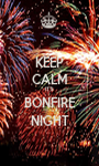 KEEP CALM IT'S BONFIRE NIGHT - Personalised Poster A1 size