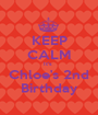 KEEP CALM It's  Chloe's 2nd Birthday - Personalised Poster A1 size