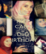KEEP CALM IT'S DuD BIRTHDAY - Personalised Poster A1 size