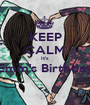 KEEP CALM It's Emm's Birthday  - Personalised Poster A1 size