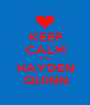 KEEP CALM IT'S HAYDEN QUINN - Personalised Poster A1 size