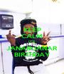 KEEP CALM IT'S JANAR•JANAR BIRTHDAY - Personalised Poster A1 size