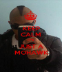 KEEP CALM IT'S  JUST A MOHAWK - Personalised Poster A1 size