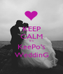 KEEP CALM It's KeePo's WeddinG - Personalised Poster A1 size