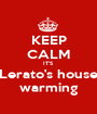 KEEP CALM IT'S Lerato's house warming - Personalised Poster A1 size