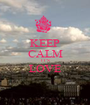 KEEP CALM IT'S LOVE  - Personalised Poster A1 size