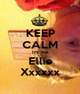 KEEP CALM It's me Ellie Xxxxxx - Personalised Poster A1 size