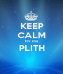 KEEP CALM It's me PLITH  - Personalised Poster A1 size