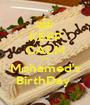 KEEP CALM It's Mohamed's BirthDay  - Personalised Poster A1 size