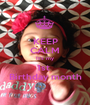 KEEP CALM It's my 1st  Birthday month - Personalised Poster A1 size