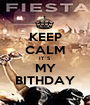 KEEP CALM IT´S MY BITHDAY - Personalised Poster A1 size