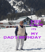 KEEP                   CALM                        IT'S                 MY DAD'S BIRTHDAY - Personalised Poster A1 size