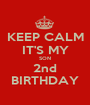 KEEP CALM IT'S MY SON 2nd BIRTHDAY - Personalised Poster A1 size