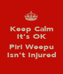 Keep Calm It's OK  Piri Weepu Isn't Injured - Personalised Poster A1 size