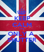 KEEP CALM IT'S ONLY A  SHUTTER - Personalised Poster A1 size