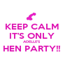 KEEP CALM IT'S ONLY ADELLE'S HEN PARTY!!  - Personalised Poster A1 size
