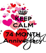 KEEP CALM  IT'S OUR 74 MONTH Anniversary - Personalised Poster A1 size