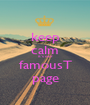 keep calm it's our famousT page - Personalised Poster A1 size