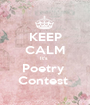 KEEP CALM It's  Poetry  Contest  - Personalised Poster A1 size
