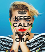 KEEP CALM IT'S RITA ORA - Personalised Poster A1 size