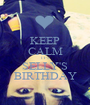 KEEP CALM IT'S SELLY'S BIRTHDAY - Personalised Poster A1 size
