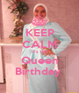 KEEP CALM It's the Queen Birthday  - Personalised Poster A1 size