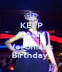 KEEP CALM IT'S  Veronica's Birthday  - Personalised Poster A1 size