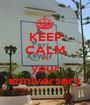 KEEP CALM it's your anniversary - Personalised Poster A1 size