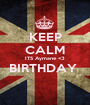 KEEP CALM ITS Aymane <3 BIRTHDAY   - Personalised Poster A1 size