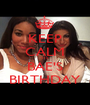 KEEP CALM ITS  BAE'S BIRTHDAY - Personalised Poster A1 size