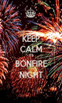 KEEP CALM ITS BONFIRE NIGHT - Personalised Poster A1 size